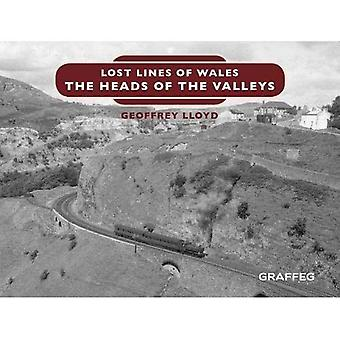 Lost Lines of Wales: The Heads of the Valleys (The Lost Lines of Wales)