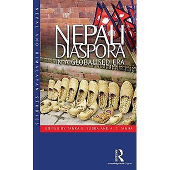 Nepali Diaspora in a Globalised Era by Subba & Tanka B.