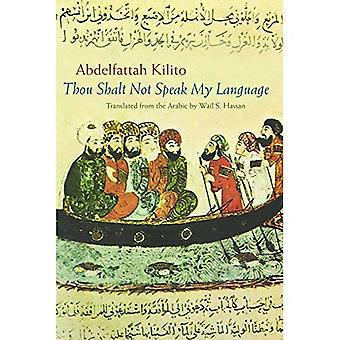 Du skall inte talar mitt språk (Mellanöstern litteratur i översättning)