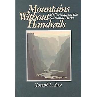 Bergen utan ledstänger - reflektioner om nationalparkerna av Jos