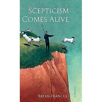 Scepticism Comes Alive by Frances & Bryan