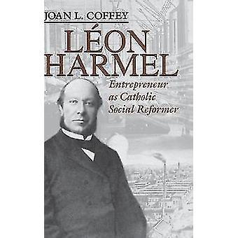 LON Harmel Unternehmer als katholischer Sozialreformer von Coffey & Joan L.