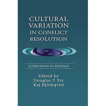 Kulturella variationer i konflikt upplösning alternativ till våld av Fry