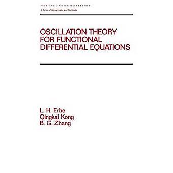 Oscillation de théorie des équations différentielles fonctionnelles par Erbe & L. H.
