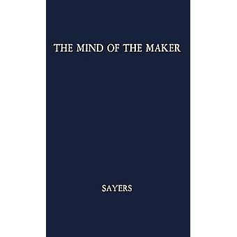 The Mind of the Maker by Sayers & Dorothy L.