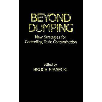 Au-delà de Dumping de nouvelles stratégies pour éviter la Contamination toxique par Piasecki & Bruce W.