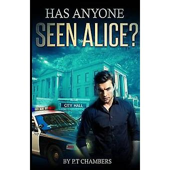 Has Anyone Seen Alice by Chambers & P.T.