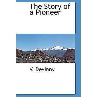 Die Geschichte eines Pioniers von Devinny & V.