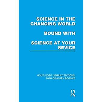 Science in the Changing World bound with Science at Your Service by Various