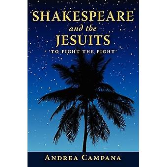 Shakespeare and the Jesuits To Fight the Fight by Campana & Andrea