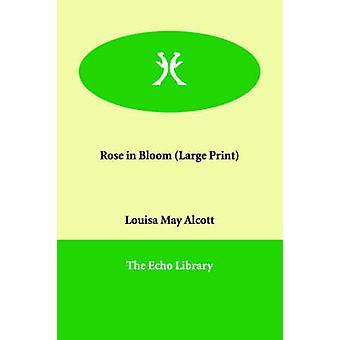 Rose i blom av Alcott & Louisa kan