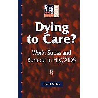 Morir al cuidado trabajo estrés y Burnout en profesionales de VIH/SIDA por Miller y David