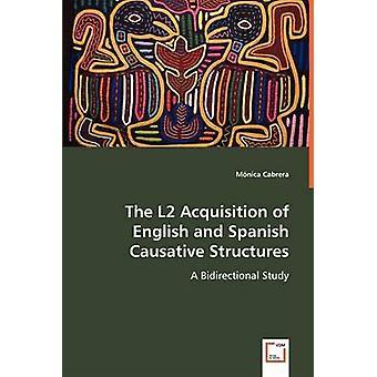 L2 erhvervelse af engelsk og spansk forårsagende strukturer af Cabrera & Mnica