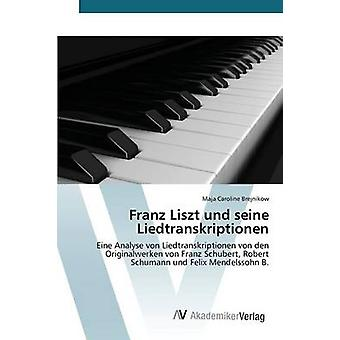 Franz Liszt und Seine Liedtranskriptionen esittäjä Brejnikow Maja Caroline