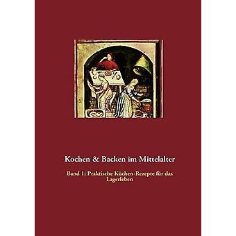 Kochen Backen im Mittelalter par Meyer & Thomas