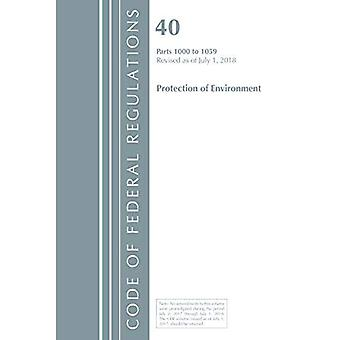 Code of Federal Regulations, Title 40: Parts 1000-1059 (Protection of Environment) TSCA Toxic Substances: Revised 7/18 (Code of Federal Regulations, Title 40 Protection of the Environment)