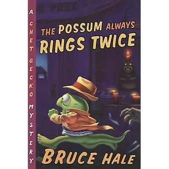 The Possum Always Rings Twice by Bruce Hale - 9780152052331 Book
