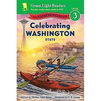 Celebrating Washington State - 50 States to Celebrate by Marion Dane B