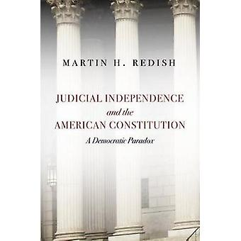 Judicial Independence and the American Constitution - A Democratic Par