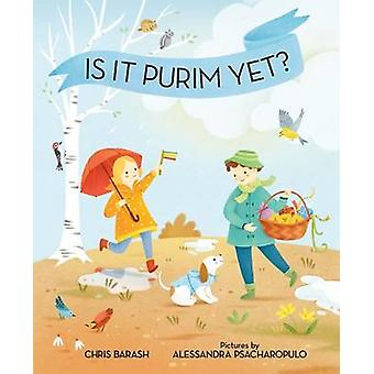 Is It Purim Yet? by Chris Barash - Alessandra Psacharopulo - 97808075