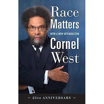 Race Matters - With a New Introduction by Cornel West - 9780807008836