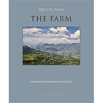 The Farm by Hector Abad - 9780914671923 Book