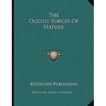 The Occult Forces of Nature by Kessinger Publishing - 9781162999807 B