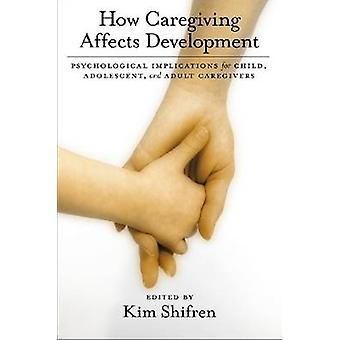 Hur caregiving påverkar utveckling-psykologiska konsekvenser för CH