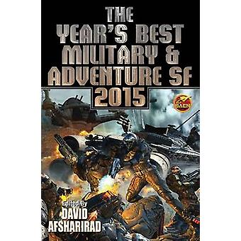 The Year's Best Military & Adventure SF 2015 - Volume 2 by David Afsh