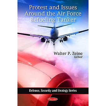 Protest and Issues Around the Air Force Refueling Tanker by Walter P.