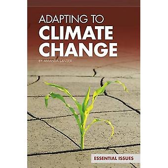 Adapting to Climate Change by Amanda Lanser - 9781624034169 Book