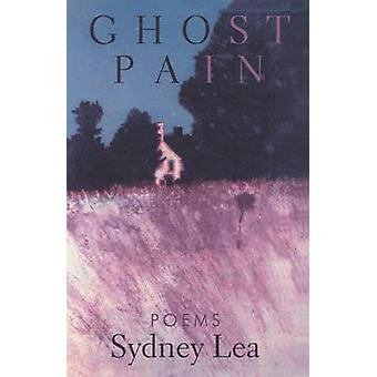 Ghost Pain - Poems by Sydney Lea - 9781932511130 Book