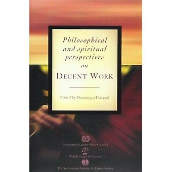 Philosophical and Spiritual Perspectives on Decent Work (illustrated
