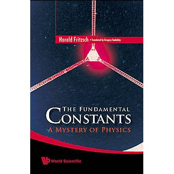 Fundamental Constants - the - A Mystery of Physics by Gregory Stodolsk