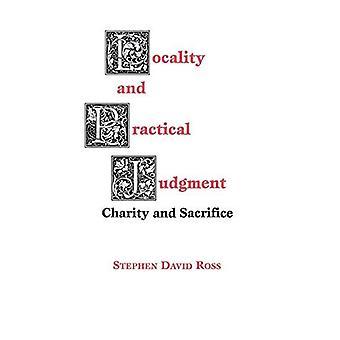 Localité et jugement pratique : Charité et sacrifice