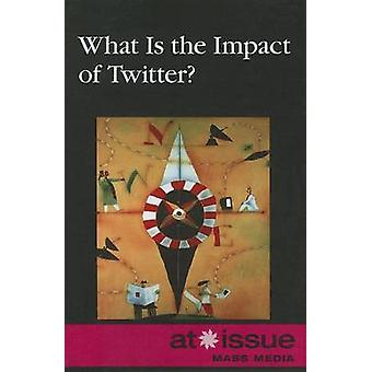 What Is the Impact of Twitter? by Roman Espejo - 9780737762167 Book