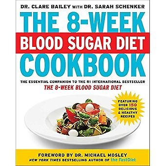 The 8-Week Blood Sugar Diet Cookbook by Dr Clare Bailey - 97815011605