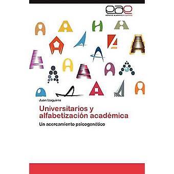 Universitarios y Alfabetizacion Academica by Izaguirre & Juan