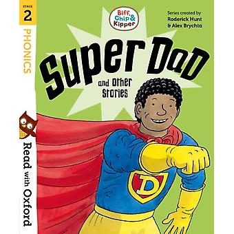 Read with Oxford Stage 2 Biff Chip and Kipper Super Dad by Roderick Hunt