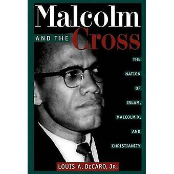 Malcolm og korset nasjonen Islam Malcolm X og kristendom ved DeCaro & Louis A. & Jr.