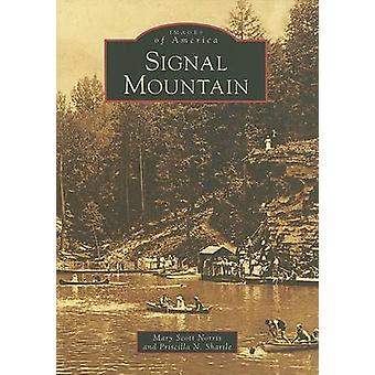 Signal Mountain by Mary Scott Norris - Priscilla N Shartle - 97807385