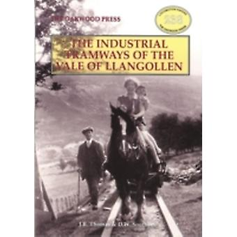 Industrial Tramways of the Vale of Llangollen by Thomas & JohnSouthern & David
