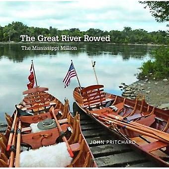 The Great River Rowed  The Mississippi Million by John Pritchard