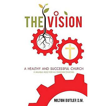 THE VISION by Butler D.M. & Milton