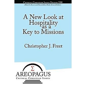 A New Look at Hospitality as a Key to Missions by Freet & Christopher J