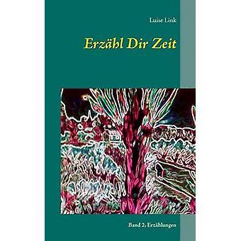 Erzhl Dir ZeitErzhlungen by Link & Luise