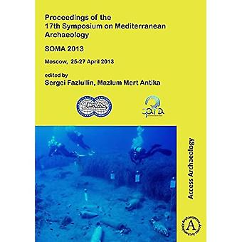 SOMA 2013. Proceedings of the 17th Symposium on Mediterranean Archaeology: Moscow, 25-27 April 2013