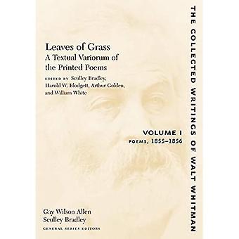 Hojas de hierba: Un Variorum textual de los poemas impresos: 1855-1858 v. I (Escritos recopilados de Walt Whitman)