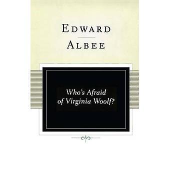 Whos Afraid of Virginia Woolf by Albee & Edward