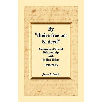 By Theire Free ACT  Deed Connecticuts Land Relationship with Indian Tribes 14962003 by Lynch & James P.